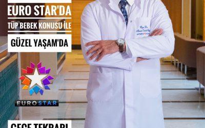 """Tüp Bebek Tedavisi Hakkında Merak edilen Herşeyi EuroSTAR """"GÜZEL YAŞAM"""" Programında Anlatıyorum 15.08.2017"""